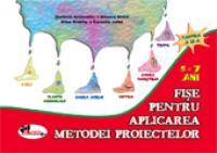 Fise pentru aplicarea metodei proiectelor. Partea a IV-a - Alice Nichita , M. Mitroi