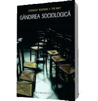 Gandirea sociologica - Bauman, Zygmunt si May, Tim