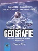 Geografie CL. XI - George Erdeli , Nicolae Ilinca , Elena Matei , Silviu Costache , Catalina Serban
