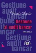 Gestiune si audit bancar, editia a II-a - Vasile Dedu