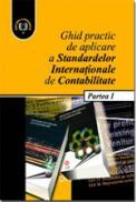 Ghid Practic de aplicare a Standardelor Internationale de Contabilitate, Partea I - Ministerul Finantelor Publice
