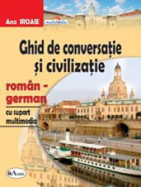 Ghid de conversatie roman-german, cu suport multimedia - Ana Iroaie