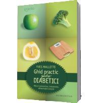 Ghid practic pentru diabetici - Yves Mallette