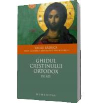 Ghidul crestinului ortodox de azi (ilustrat) - Vasile Raduca