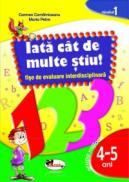 IATA? CAT DE MULTE STIU - fise de evaluare transdisciplinara-nivelul 1 - grupa mijlocie 4-5 ani - Mariana Petre , Carmen Comamiceanu