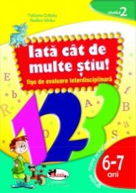 IATA? CAT DE MULTE STIU - fise de evaluare transdisciplinara nivelul 2 - grupa pregatitorae 6-7 ani - Tatiana Coltoiu , Rodica Sarbu