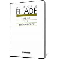 Insula lui Euthanasius - Mircea Eliade