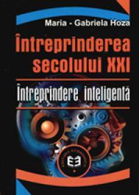 Intreprinderea secolului XXI. Intreprinderea inteligenta - Maria-Gabriela Hoza