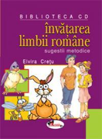 Invatarea limbii romane. Sugestii metodice - Elvira Cretu