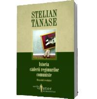 Istoria politica a caderii regimurilor comuniste - Stelian Tanase