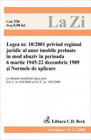 Legea 10/2001 privind regimul juridic al unor imobile preluate abuziv si Normele de aplicare. Cod 336 - Paul Stewart, Chriss Riddell