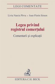 Legea privind registrul comertului. Comentarii si explicatii - Pirvu Liviu Narcis , Simon Ioan Florin