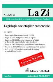 Legislatia societatilor comerciale (actualizat la 20.02.2009; GRATUIT: modificarile aduse prin Legea 88/aprilie 2009). Cod 346 - Editie coordonata de prof. univ. dr. Smaranda Angheni