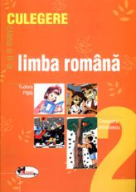 Limba romana. Culegere pentru clasa a II-a - T. Pitila , C. Mihailescu