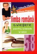 Limba romana. Culegere pentru clasele V-VIII - Mihaela Florea , Iuliana Popovici