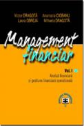 Management financiar, Vol. I, Analiza financiara si gestiune financiara de intreprindere - Victor Dragota , Anamaria Ciobanu , Laura Obreja , Mihaela Dragota