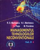 Managementul tehnologiilor neconventionale, vol. II - Radu Dumitru Marinescu , Niculae Ion Marinescu , Liliana Popa , Mihail Purcarea
