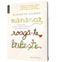 Mananca, roaga-te, iubeste - Elizabeth Gilbert