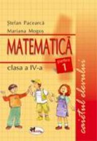Matematica clasa a IV-a. Caietul elevului. Partea I-a - Stefan Pacearca , Mariana Mogos