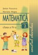 Matematica clasa a IV-a. Caietul elevului. Partea a II-a - Stefan Pacearca , Mariana Mogos