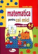 Matematica pentru cei mici (4-5 ani) - Stefania Antonovici , Cornelia Jalba