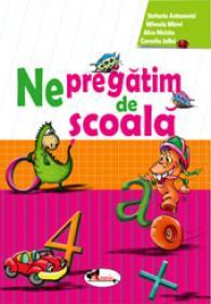Ne pregatim de scoala - Alice Nichita , M. Mitroi , C. Jalba , St. Antonovici