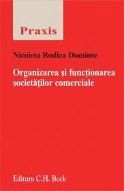 Organizarea si functionarea societatilor comerciale - Dominte Nicoleta Rodica