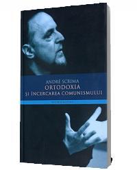 Ortodoxia si incercarea comunismului - Andre Scrima