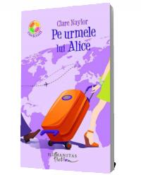 Pe urmele lui Alice - Clare Naylor