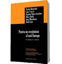 Pentru un crestinism al noii Europe. Seria Boltzmann, volumul III - Teodor Baconsky, Ioan I. Ica jr., Bogdan Tataru-Cazaban, Elena Stefoi, Anca Manolescu, Radu Carp