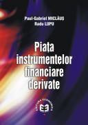 Piata instrumentelor financiare derivate - Paul-Gabriel Miclaus , Radu Lupu