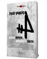 Pleaca repede si intoarce-te tarziu - Fred Vargas