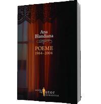 Poeme 1964-2004 - Ana Blandiana
