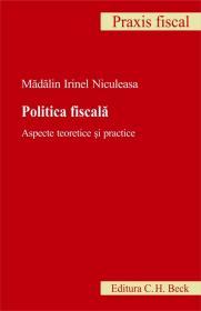 Politica fiscala. Aspecte teoretice si practice - Niculeasa Madalin Irinel