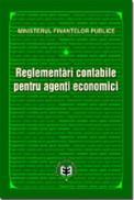 Reglementarile contabile pentru agenti economici - Ministerul Finantelor Publice