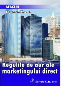 Regulile de aur ale marketingului direct - Xeuxet Laurence