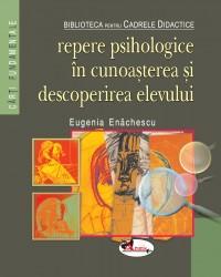 Repere psihologice in cunoasterea si descoperirea elevului - Eugenia Enachescu