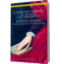 SONETUL ITALIAN IN EVUL MEDIU SI IN RENASTERE/IL SONETTO ITALIANO DEL MEDIOEVO E DEL RINASCIMENTO -