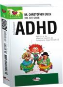 Sa intelegem ADHD (Deficitul de atentie insotit de tulburare hiperkinetica) - Dr Christopher Green , Dr Kit Chee