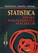 Statistica pentru managementul afacerilor, editia a II-a - Alexandru Isaic-Maniu , Constantin Mitrut , Vergil Voineagu