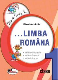 Stiu sa lucrez la...Limba romana clasa I. Fise - Mihaela Ada Radu