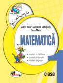 Stiu sa lucrez la...Matematica clasa I. Fise - Aurel Maior , Elena Maior , Angelica Calugarita