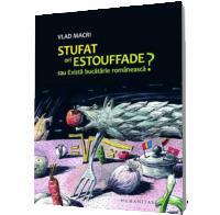 Stufat, ori estouffade? sau Exista bucatarie romaneasca? - Vlad Macri