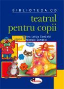 Teatrul pentru copii (2 volume) - Ana Letitia Comanici , Nicolaie Comanici , Cornelia Marta