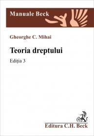 Teoria dreptului. Editia 3 - Mihai Gheorghe