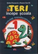 Teri incepe scoala-activitati transdisciplinare pentru clasa I - Stefan Pacearca , Roxana Gavrila