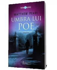 Umbra lui Poe - Matthew Pearl