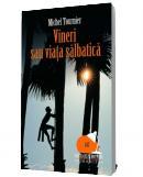 Vineri sau viata salbatica - Michel Tournier