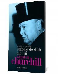 Vorbele de duh ale lui Winston Churchill - Humes, James C.