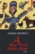 Acasa printre straini - Gabriela Melinescu